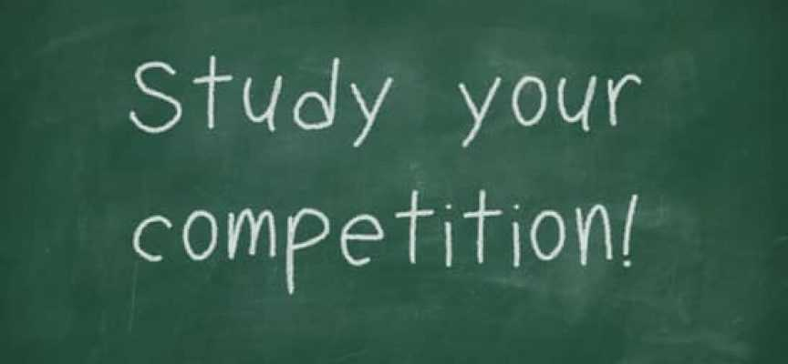 STUDY THE COMPETITION
