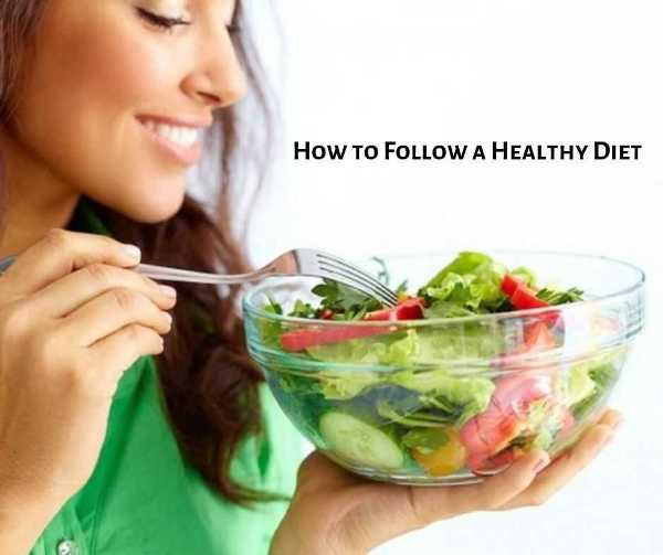 How to Follow a Healthy Diet