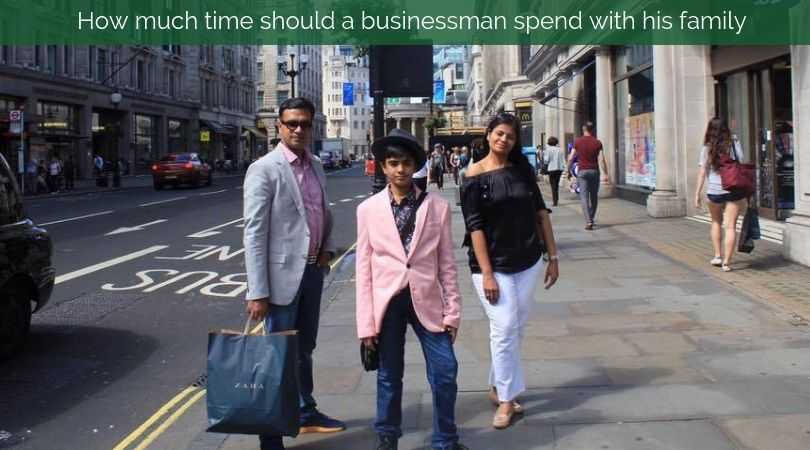 How much time should a businessman spend with his family