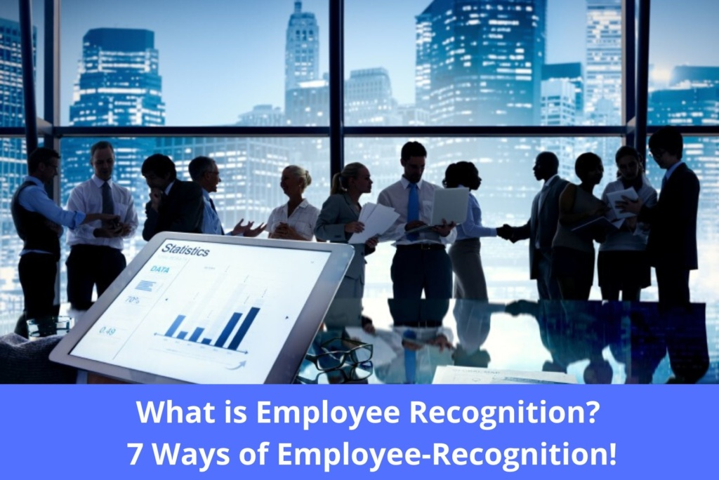 What is Employee Recognition_ 7 Ways of Employee-Recognition!