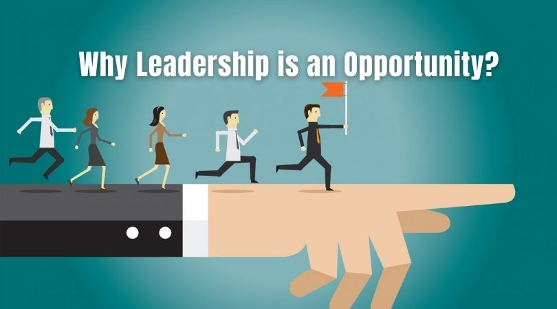 Why Leadership is an Opportunity_